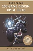 100 Game Design Tips &Tricks [1ed.]  978.1.7352325.4.6