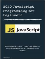 2020 JavaScript Programming for Beginners : JavaScript from A to z : Learn The JavaScript Programming Language Completely From Scratch