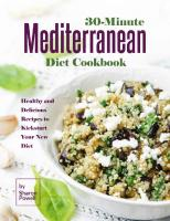 30-Minute Mediterranean Diet Cookbook Healthy and Delicious Recipes to Kickstart Your New Diet