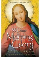 33 Days to Morning Glory: A Do-It-Yourself Retreat In Preparation for Marian Consecration [1ed.]  1596142448, 9781596142442