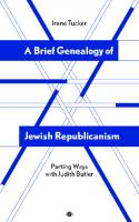 A Brief Genealogy of Jewish Republicanism: Parting Ways with Judith Butler  0998237590, 9780998237596