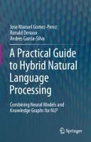 A Practical Guide to Hybrid Natural Language Processing: Combining Neural Models and Knowledge Graphs for NLP [1st ed.]