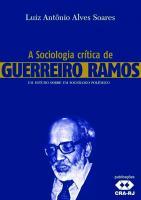A sociologia crítica de Guerreiro Ramos : um estudo sobre um sociólogo polêmico  8599386026
