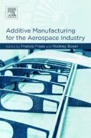 Additive manufacturing for the aerospace industry  9780128140628, 0128140623
