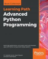 Advanced Python Programming: Build high performance, concurrent, and multi-threaded apps with Python using proven design patterns  9781838551216, 1838551212