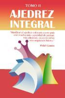 Ajedrez Integral Vol II
