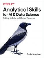 Analytical Skills for AI and Data Science: Building Skills for an AI-Driven Enterprise [1ed.]  1492060941, 9781492060949