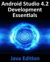 Android Studio 4.2 Development Essentials - Java Edition: Developing Android Apps Using Android Studio 4.2, Java and Android Jetpack  9781951442323, 1951442326