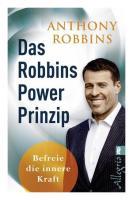 Anthony Robbins: Das Robbins Power Prinzip. Erwecke den Riesen in Dir. Wie sie ihre wahren inneren Kraefte sofort einsetzen