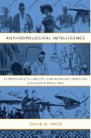 Anthropological Intelligence: The Deployment and Neglect of American Anthropology in the Second World War  0822342375,  9780822342373