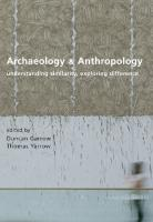 Archaeology and Anthropology: Understanding Similarity, Exploring Difference [Illustrated]  1842173871, 9781842173879