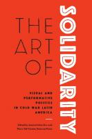Art of Solidarity: Visual and Performative Politics in Cold War Latin America  1477316396, 9781477316399