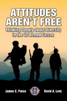 Attitudes Aren't Free Thinking Deeply About Diversity in the Us Armed Forces  1585662046, 9781585662043