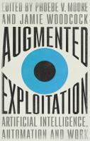 Augmented Exploitation: Artificial Intelligence, Automation And Work [1ed.]  0745343503, 9780745343501, 074534349X, 9780745343495, 0745343538, 9780745343532, 0745343511, 9780745343518, 9780745343525
