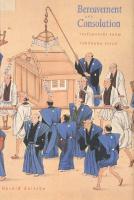 Bereavement and Consolation: Testimonies from Tokugawa Japan  0300097980, 9780300097986