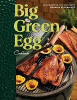 Big Green Egg Cookbook: Celebrating the Ultimate Cooking Experience  9781449402204