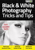 Black And White Photography Tricks And Tips