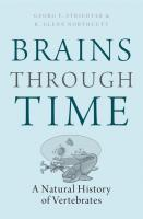Brains Through Time: A Natural History of Vertebrates  0195125681, 9780195125689