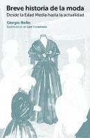 Breve historia de la moda: Desde la Edad Media hasta la actualidad  9788425228780