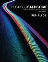 Business Statistics: For Contemporary Decision Making [10 ed.]