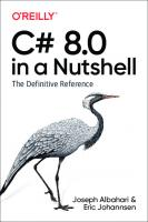 C# 8.0 in a Nutshell: The Definitive Reference [1ed.]  1492051136, 9781492051138