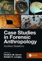 Case Studies in Forensic Anthropology: Bonified Skeletons [1ed.]  9781138347656, 9780429436987, 9780429792595, 9780429792588, 9780429792601