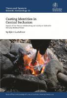 Casting Identities in Central Seclusion: Aspects of Non-Ferrous Metalworking and Society on Gotland in the Early Medieval Period