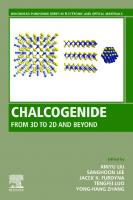 Chalcogenide : from 3D to 2D and beyond  9780081027363, 0081027362, 9780081026878