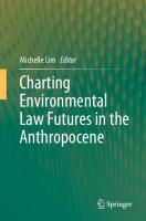 Charting Environmental Law Futures in the Anthropocene  9811390649,  9789811390647