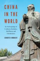 China In The World: An Anthropology Of Confucius Institutes, Soft Power, And Globalization  0824878205,  9780824878207