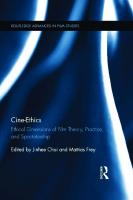 Cine-Ethics: Ethical Dimensions of Film Theory, Practice, and Spectatorship [1ed.]  9781138233850