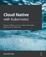 Cloud Native with Kubernetes: Deploy, configure, and run modern cloud native applications on Kubernetes