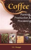 Coffee: Planting, Production, and Processing  81-89729-31-4, 9788189729318