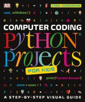 Computer Coding Python Projects for Kids: A Step-By-Step Guide to Creating Your Own Python Projects  0241286867, 9780241286869