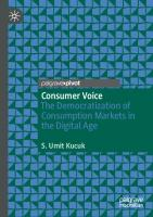 Consumer Voice: The Democratization of Consumption Markets in the Digital Age [1st ed.]  9783030539825, 9783030539832