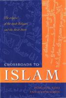 Crossroads to Islam: The Origins of the Arab Religion and the Arab State