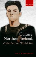 Culture, Northern Ireland, and the Second World War  0198716850, 9780198716853