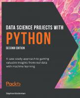 Data Science Projects with Python: A case study approach to gaining valuable insights from real data with machine learning [2ed.]  1800564481, 9781800564480