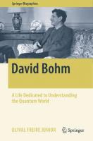 David Bohm: A Life Dedicated to Understanding the Quantum World
