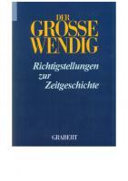 Der Grosse Wendig - Richtigstellungen Zur Zeitgeschichte Band 1