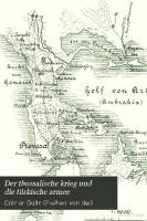 Der Thessalische Krieg und die türkische Armee. Eine kriegsgeschichtliche Studie