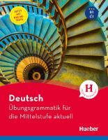 Deutsch – Übungsgrammatik für die Mittelstufe – aktuell: Buch mit beigelegtem Lösungsschlüssel und Online-Tests  3191116575, 9783191116576