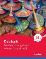 Deutsch Großes Übungsbuch Wortschatz aktuell A2-C1: Buch  3193017213, 9783193017215