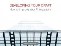Developing Your Craft: How to Improve Your Photography