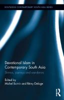 Devotional Islam in Contemporary South Asia: Shrines, journeys and wanderers  9780415657501, 9781315674711