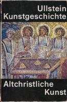 Die altchristliche Kunst
