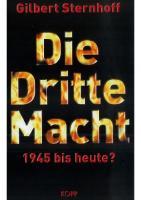 Die Dritte Macht - 1945 bis heute?