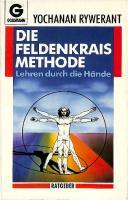 Die Feldenkrais Methode: Lehren durch die Hände