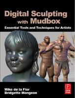 Digital Sculpting with Mudbox: Essential Tools and Techniques for Artists  0240812034, 9780240812038