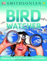 DK Smithsonian Eyewitness Explorer - Bird Watcher  9781465435026